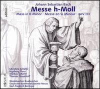 Bach: Mass in B Minor - Christine Sch�fer (soprano); Ingeborg Danz (alto); Markus Schafer (tenor); Thomas Quasthoff (bass);...