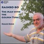 Rainbo-Bo: The Man With The Golden Tuba