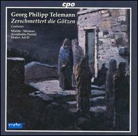 Georg Philipp Telemann: Zerschmettert die G�tzen, TVWV 2:7 - Accademia Daniel; Dorothee Mields (soprano); Klaus Mertens (bass); Shalev Ad-El (conductor)