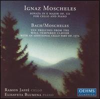Moscheles: Sonata for cello & piano; Ten Preludes - Elisaveta Blumina (piano); Ramon Jaff� (cello)