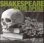 Shakespeare at the Opera: The Great Adaptations