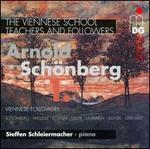 The Viennese School - Teachers and Followers: Arnold Sch�nberg