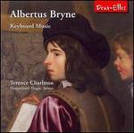 Albertus Bryne: Keyboard Music
