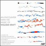 An Encounter with the Music of William Kraft