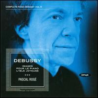 Debussy: Images; Pour Le Piano; L'Isle Joyeuse - Pascal Rog� (piano)
