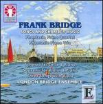 Frank Bridge: Songs and Chamber Music