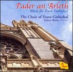 Pader an Arleth: Music for Truro Cathedral