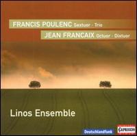 Francis Poulenc: Sextuor; Trio; Jean Francaix: Octuor; Dixtuor -