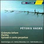 Peteris Vasks: Gramata cellam; Partita; Episodi e canto perpetuo