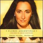 Flores Argentinas: Canciones de Carlos Guastavino