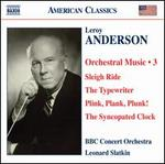 Leroy Anderson: Orchestral Music, Vol. 3