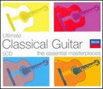 Ultimate Classical Guitar: The Essential Masterpieces [Box Set]