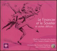 Jacques Offenbach: Le Financier et le Savetier - Eric Huchet (vocals); Franck Th�zan (vocals); Fr�d�ric Bialeki (vocals); Ghylaine Raphanel (vocals);...