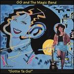 "GG & The Magic Band ""Gotts Ta Go"""