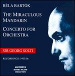 Bart�k: The Miraculous Mandarin; Concerto for Orchestra