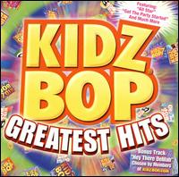 Kidz Bop Greatest Hits - Kidz Bop Kids