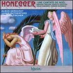 Honegger: Une Cantate de No�l; Horace Victorieux