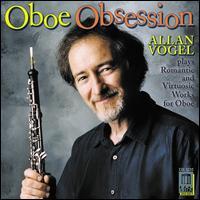 Oboe Obsession - Allan Vogel (oboe); Bryan Pezzone (piano)