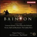 Edgar Bainton: Concerto fantasia; 3 Pieces for Orchestra; The Golden River