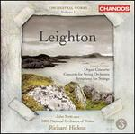 Leighton: Orchestral Works, Vol. 1-Organ Concerto; Concerto for String Orchestra; Symphony for Strings