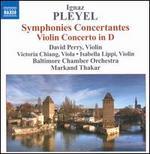 Ignaz Pleyel: Symphonies Concertantes; Violin Concerto in D