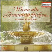 Wenn alle Br�nnlein flei�en: Ber�hmte M�nnerch�re - Eckhard Wagner (tenor); Gerhard Erber (piano); Hans-Joachim Ribbe (baritone);...