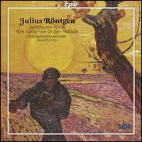 Julius R�ntgen: Symphony No. 18; Een Liedje van de Zee; Ballade - NDR Radio Philharmonic Orchestra ; David Porcelijn (conductor)