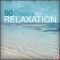50 Classics for Relaxation - Christian Steiner (piano); Earl Wild (piano); Jose-Luis Garcia (Asensio) (violin); Keith Harvey (cello);...