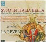 Svso in Italia bella: Musique dans les cours et cloetres de l'Italie du Nord