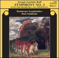 "Joseph Joachim Raff: Symphony No. 2; ""Aus Th�ringen"" Suite - Bamberg Symphony Orchestra; Hans Stadlmair (conductor)"
