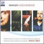 Mahler: 4 Movements
