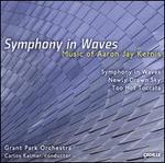 Aaron Jay Kernis: Symphony in Waves