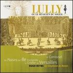 Jean-Baptiste Lully: Ou le musicien du soleil, Vol. 3