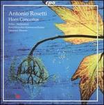 Antonio Rosetti: Horn Concertos