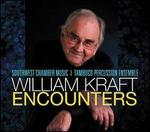 William Kraft: Encounters