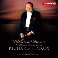 Within a Dream: A Celebration of the Artistry of Richard Hickox - Anne-Marie Owens (mezzo-soprano); Arthur Davies (tenor); Bruce Martin (bass); Bryn Terfel (baritone);...