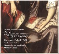 Handel: Ode for the Birthday of Queen Anne - Akademie f�r Alte Musik, Berlin; Andreas Scholl (counter tenor); Andreas Wolf (bass); H�l�ne Guilmette (soprano);...