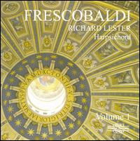 Frescobaldi: Works for Harpsichord, Vol. 1 - Richard Lester (harpsichord)