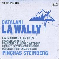Alfredo Catalani: La Wally - Alan Titus (vocals); Birgit Calm (vocals); Eva Marton (vocals); Francesco Ellero d'Artegna (vocals);...