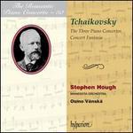 Tchaikovsky: Piano Concertos; Concert Fantasia