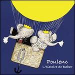 Poulenc: L'Histoire de Babar