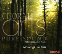 Mornings Like This - Lee Thompson (piano); Melissa Loehnig (piano); Choral Arts Northwest (choir, chorus); Robert Bode (conductor)