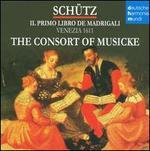 Heinrich Sch�tz: Il primo libro de Madrigali