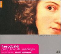 Frescobaldi: Il Primo Libro de' Madrigali - Andrea Damiani (tiorba); Claudio Cavina (alto); Elisa Franzetti (soprano); Giuseppe Maletto (soprano);...