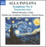 Alla Pavlova: Symphony No. 6; Thumbelina Suite