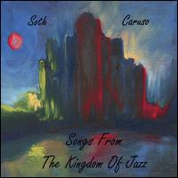 Songs from the Kingdom of Jazz - Soth & Caruso
