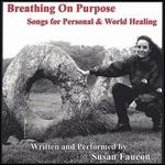 Breathing on Purpose: Songs for Personal & World Hearling