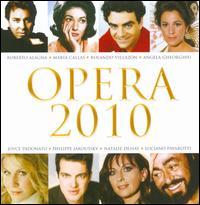 Opera 2010 - Angela Gheorghiu (vocals); Angela Gheorghiu (soprano); Ann Murray (vocals); Barbara Hendricks (vocals); Bryn Terfel (vocals);...