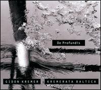 De Profundis - Andrei Pushkarev (vibraphone); Daniil Grishin (viola); Gidon Kremer (violin); Kremerata Baltica; Reinut Tepp (cembalo);...