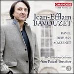 Jean-Efflam Bavouzet Plays Ravel, Debussy & Massenet